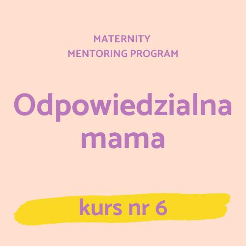 6 – Odpowiedzialna mama
