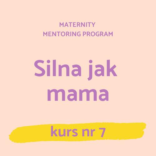 7 – Silna jak mama